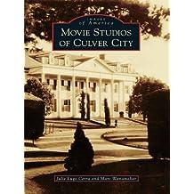 Movie Studios of Culver City (Images of America)