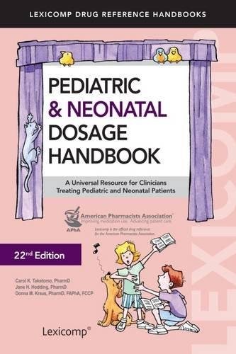 Pediatric & Neonatal Dosage Handbook: Us Standard Edition (Pediatric Dosage Handbook)