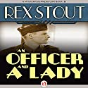 An Officer and a Lady: And Other Stories Audiobook by Rex Stout Narrated by Kris Koscheski