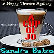 A Cup of Jo: Maggy Thorsen Mysteries, Book 6 | Sandra Balzo