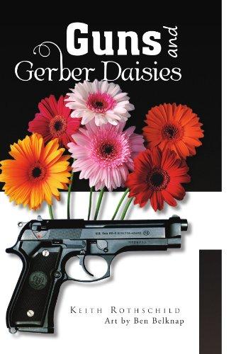 GUNS AND GERBER DAISIES
