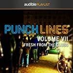 Punchlines Volume VII: Fresh From the Clubs |  Audible Comedy