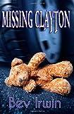 Missing Clayton, Bev Irwin, 1937329550