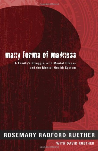 Many Forms of Madness: A Family's Struggle With Mental Illness and the Mental Health System ebook