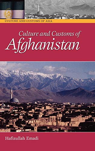 Culture and Customs of Afghanistan (Cultures and Customs of the World)