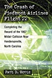 Against a backdrop of inadequate funding, misplaced priorities and a lack of manpower, American commercial aviation in the 1960s was in a perilous state. In July 1967, when a Piedmont Airlines Boeing 727 collided with a Cessna 310 over Hendersonville...