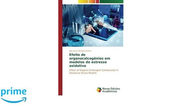 Efeito de organocalcogênios em modelos de estresse oxidativo: Effect ...