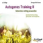 Autogenes Training 2. Gelerntes richtig anwenden | Annegret Hartmann
