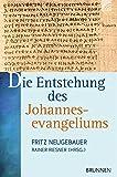 Die Entstehung des Johannesevangeliums