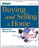 Kiplinger's Buying and Selling a Home: Make the Right Choice in Any Market (Kiplinger's Personal Finance)