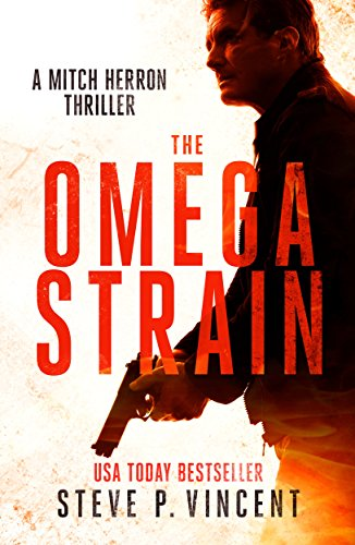 The Omega Strain - A Mitch Herron Action Thriller (Mitch Herron Book 1)