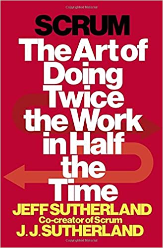 Scrum: The Art of Doing Twice the Work in Half the Time ISBN-13 9780385346450