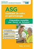 Assistant de soins en gérontologie (ASG) - Préparation complète pour réussir sa formation - Diplôme d'État Aide-soignant / Aide médico-psychologique