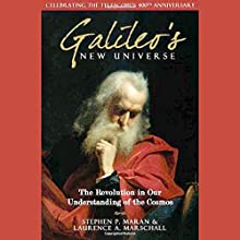 Galileo's New Universe: The Revolution in Our Understanding of the Cosmos Audiobook by Stephen P. Maran, Laurence A. Marschall Narrated by Charles Stransky