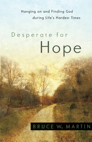 Desperate for Hope: Hanging on and Finding God during Life's Hardest - Hope Hanging