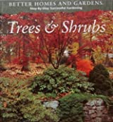 Better Homes and Gardens Step-By-Step Successful Gardening: Trees and Schrubs