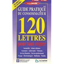 Guide pratique du consommateur ,120 lettres pour tout régler