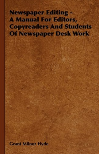 Newspaper Editing - A Manual For Editors, Copyreaders And Students Of Newspaper Desk Work pdf