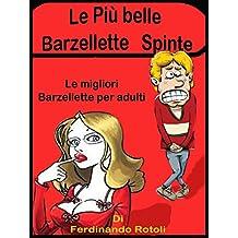 Le più belle barzellette spinte: Le migliori barzellette per adulti (Italian Edition)