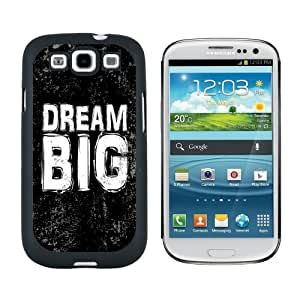 Dream Big Distressed Inspirational - Snap On Hard Protective Case for Samsung Galaxy S3 - Black by ruishername