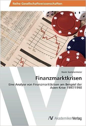 Finanzmarktkrisen: Eine Analyse von Finanzmarktkrisen am Beispiel der Asien-Krise 1997/1998