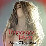 Innocence Taken: An Erotic Romance | Devin O'Branagan