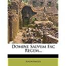 Domine Salvum Fac Regem... (French Edition)