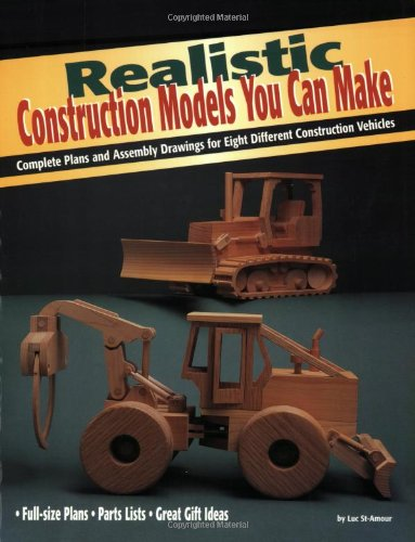 on Models You Can Make: Complete Plans and Assembly Drawings for Eight Different Construction Vehicles (Vehicles You Can Make Series) ()