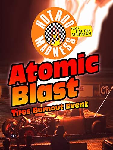 - Atomic Blast with Hot Rod Madness