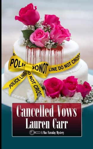 Cancelled Vows (A Mac Faraday Mystery) (Volume 11)