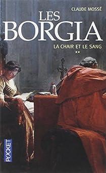 Les Borgia : La chair et le sang  par Mossé (II)