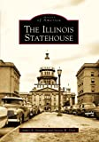 The Illinois Statehouse, James R. Donelan and Steven W. Dyer, 0738560960