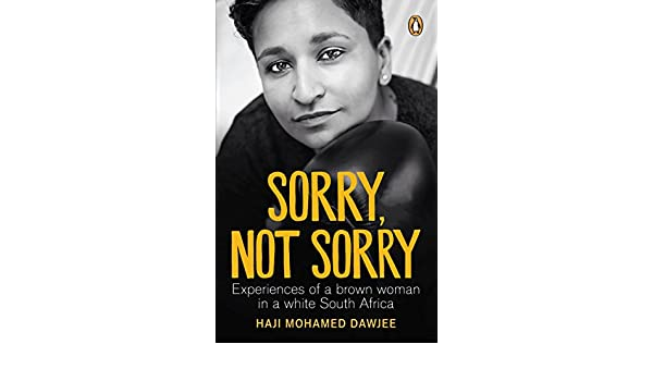 Amazon sorry not sorry experiences of a brown woman in a amazon sorry not sorry experiences of a brown woman in a white south africa ebook haji mohamed dawjee kindle store fandeluxe Choice Image