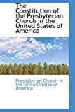 The Constitution of the Presbyterian Church in the United States of Americ, Church In The United States Of America, 0559199759