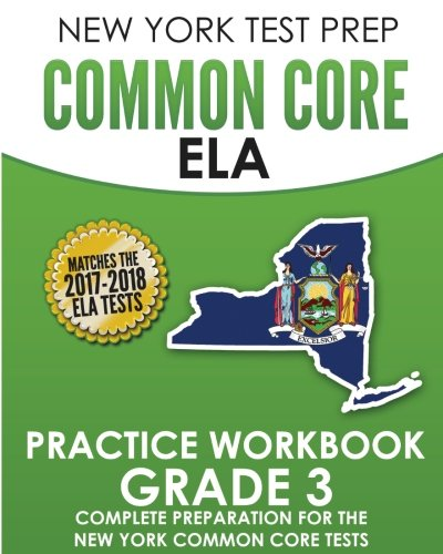 NEW YORK TEST PREP Common Core ELA Practice Workbook Grade 3: Preparation for the New York Common Core English Language Arts Test
