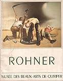 Georges Rohner : 27 juin-28 septembre 1987, Musée des beaux-arts de Quimper