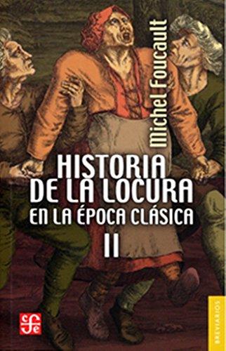 Descargar Libro Historia De La Locura En La Epoca Clasica, Ii: 2 Michel Foucault