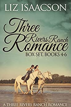 Three Rivers Ranch Romance Box Set, Books 4 - 6: Fifth Generation Cowboy, The Seventh Sergeant, and Eight Second Ride by [Isaacson, Liz, Johnson,Elana]