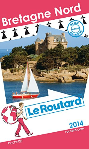Guide Du Routard France: Guide Du Routard Bretagne Nord French Edition