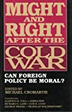 Might and Right after the Cold War, Michael Cromartie, 0896331806