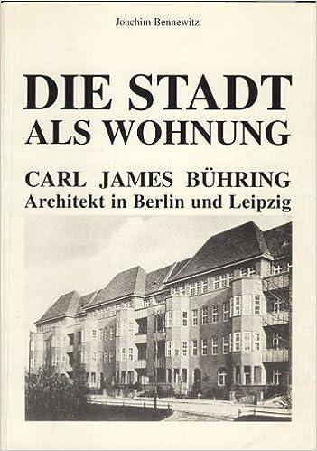 Architekt In Berlin die stadt als wohnung carl bühring architekt in berlin und