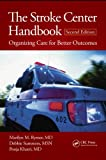The Stroke Center Handbook, Marilyn M. Rymer and Debbie Summers, 1482214784