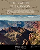 The Call of the Canyon, Zane Grey, 1605972703