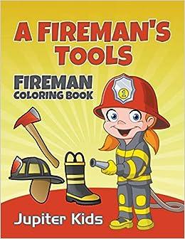 A Fireman\'s Tools: Fireman Coloring Book: Amazon.de: Jupiter ...