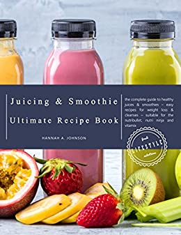 The juicing and smoothie recipe book the complete guide to healthy the juicing and smoothie recipe book the complete guide to healthy juices smoothies fandeluxe Gallery