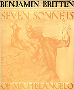 seven sonnets of michelangelo set to music for tenor voice and piano translations by e mayer and p pears op 22