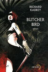 """Afficher """"Butcher Bird"""""""
