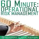 60 Minute Operational Risk Management : 60 Minute Guides | Stewart Lancaster