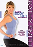 Kathy Smith: Barre Body Lift Workout [Import]