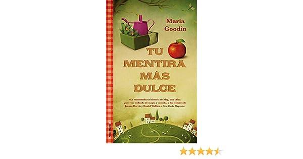 Tu mentira más dulce (Novela (roca)) eBook: Maria Goodin, Mª del Puerto Barruetabeña Diez: Amazon.es: Tienda Kindle